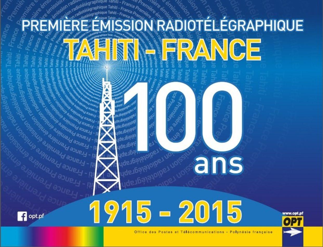 29 décembre 2015 : commémoration des 100 ans de la 1ère liaison radiotélégraphique entre Tahiti et la France